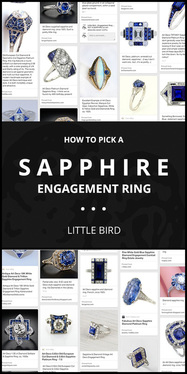 How to Pick a Sapphire Engagement Ring, by LITTLE BIRD Engagement Ring Consultants www.littlebirdtoldyou.com