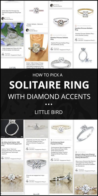 How to Pick a SOLITAIRE Engagement Ring with Accents! A quick guide by Little Bird Engagement Ring Consultants, www.littlebirdtoldyou.com